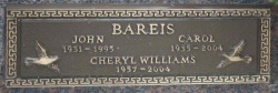 Funeral plaque to Carol and John Bareis and Cheryl Williams.