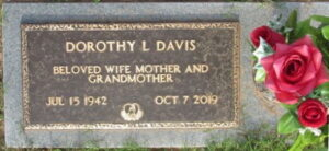 """Gravestone reading """"Dorothy L Davis, beloved wife, mother, and grandmother. July 15, 1942 to October 17, 2019."""""""
